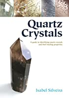 Quartz Crystals: A Guide to Identifying…