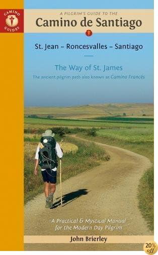 TA Pilgrim's Guide to the Camino de Santiago: St. Jean Â• Roncesvalles Â• Santiago (Camino Guides)