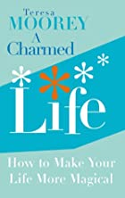 A Charmed Life: How to Make Your Life More…