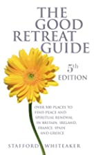 The Good Retreat Guide: Over 400 Places to…