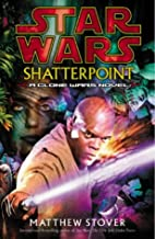 Shatterpoint (Star Wars) by Matthew Stover