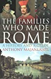 Anthony Majanlahti: The Families Who Made Rome: A History and a Guide