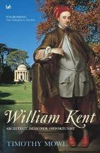 William Kent: Architect, Designer,…