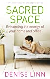 Linn, Denise: Sacred Space: Enhancing the Energy of Your Home and Office