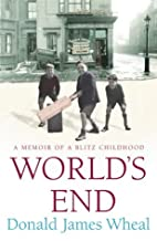 World's End: A Memoir of a Blitz…