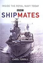 Shipmates: Inside the Royal Navy Today by…