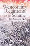 Saunders, Tim: Westcountry Regiments on the Somme