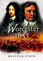 The Battle of Worcester 1651 (Battleground…
