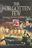 Zamoyski, Adam: The Forgotten Few : The Polish Air Force in World War II