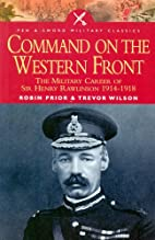 Command on the Western Front: The Military…