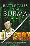 randle, brigadier john: Battle Tales From Burma