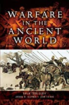 Warfare in the Ancient World by Brian Todd…
