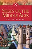 Warner, Philip: Sieges Of The Middle Ages