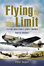 Flying to the Limit: Testing World War II…