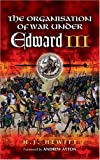 Hewitt, H. J.: The Organisation Of War Under Edward III