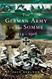 Sheldon, Jack: The German Army on the Somme, 1914-1916