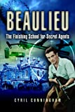 Cunningham, Cyril: Beaulieu: The Finishing School for Secret Agents, 1941-1945