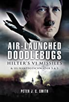 Air-Launched Doodlebugs: The Forgotten…