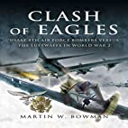 CLASH OF EAGLES: USAAF 8th Air Force Bombers…