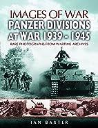 PANZER-DIVISIONS AT WAR 1939-1945: Images of…