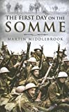 Martin Middlebrook: FIRST DAY ON THE SOMME, THE