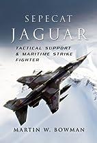 Sepecat Jaguar: Tactical Support and…