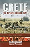 Saunders, Tim: CRETE (Battleground Europe: Mediterranean)