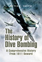 The History of Dive Bombing by Peter C.…
