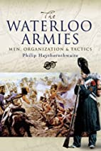 WATERLOO ARMIES, THE: Men, Organization and…