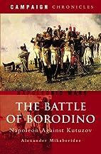 The Battle of Borodino: Napoleon Against…