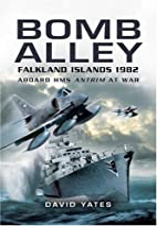 BOMB ALLEY: Aboard HMS Antrim at war by…
