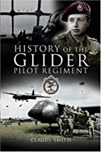 HISTORY OF THE GLIDER PILOT REGIMENT by…