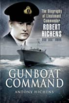 Gunboat Command: The Biography of Lieutenant…