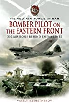 BOMBER PILOT ON THE EASTERN FRONT: 307…