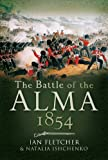 Fletcher, Ian: BATTLE OF THE ALMA 1854