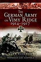 THE GERMAN ARMY ON VIMY RIDGE 1914 - 1917 by…