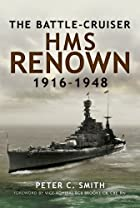 The Battle-Cruiser HMS Renown 1916-48, by…