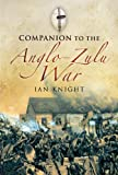 Knight, Ian: COMPANION TO THE ANGLO-ZULU WAR
