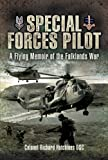 Hutchings DSC, Colonel Richard: SPECIAL FORCES PILOT: A Flying Memoir of the Falkland War