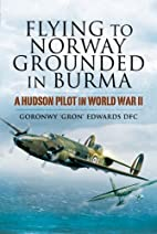 Flying to Norway, Grounded in Burma: A…