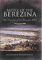 The Battle of the Berezina : Napoleon's…