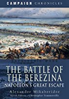 The Battle of the Berezina : Napoleon's…