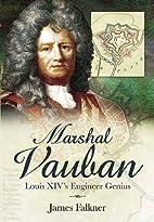 Marshal Vauban and the Defence of Louis…