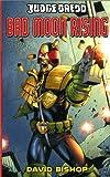 David Bishop: Judge Dredd #2: Bad Moon Rising (Judge Dredd (Black Flame))