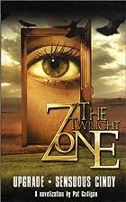 The Twilight Zone #2: Upgrade / Sensuous…