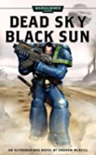 Dead Sky, Black Sun by Graham McNeill