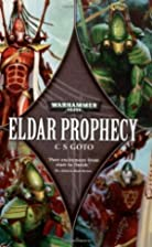 Eldar Prophecy by C. S. Goto