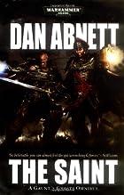Gaunt's Ghosts: The Saint by Dan Abnett