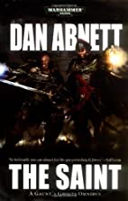 Gaunt's Ghosts: The Saint by Dan Abnett