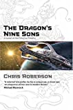 Chris Roberson: The Dragon's Nine Sons (Novel of Celestial Empire)